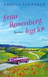 Ursula Schröder: Frau Rosenberg legt los. DTV 2014